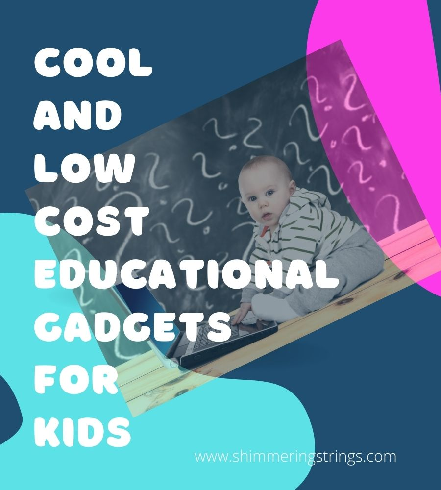 low cost educational gadgets for kids